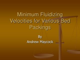 Minimum Fluidizing Velocities for Various Bed Packings