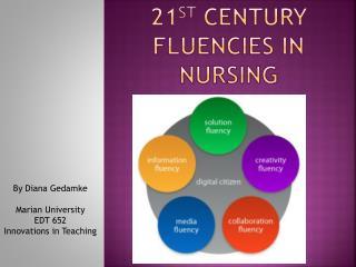 21 st  Century Fluencies in Nursing