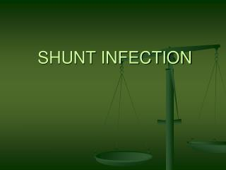 SHUNT INFECTION