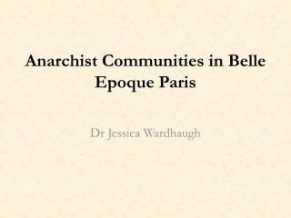 Anarchist Communities in Belle  Epoque  Paris