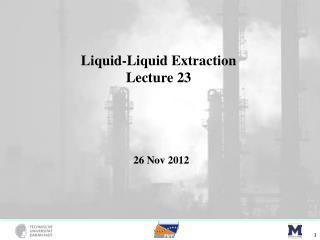 Liquid-Liquid Extraction Lecture 23