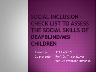 Social Inclusion –check list to Assess the social skills of deafblind/ msi  children