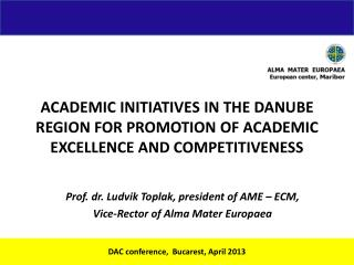 ACADEMIC INITIATIVES IN THE DANUBE REGION FOR PROMOTION OF ACADEMIC EXCELLENCE AND COMPETITIVENESS