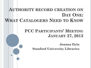 Joanna Dyla Stanford University Libraries