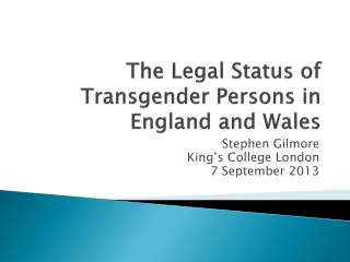 The Legal Status of Transgender Persons in England and Wales