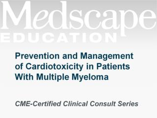 Prevention and Management of Cardiotoxicity in Patients With Multiple Myeloma
