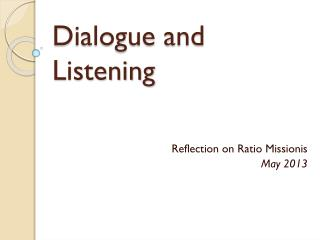 Dialogue and Listening