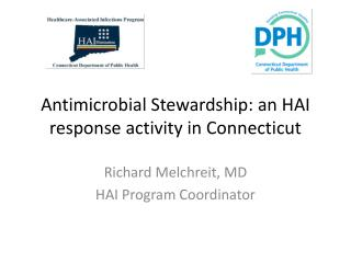Antimicrobial Stewardship: an HAI response activity in Connecticut