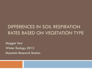 Differences in soil  r espiration rates based on vegetation type