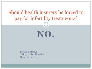 Should health insurers be forced to pay for infertility treatments?