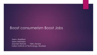 Boost consumerism Boost Jobs