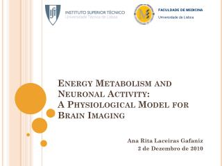 Energy Metabolism and Neuronal Activity:  A Physiological Model for Brain Imaging
