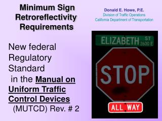 Minimum Sign     Retroreflectivity       Requirements  New federal Regulatory  Standard   in the Manual on  Uniform