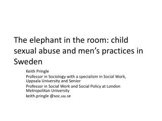 The elephant in the room: child sexual abuse and men's practices in Sweden
