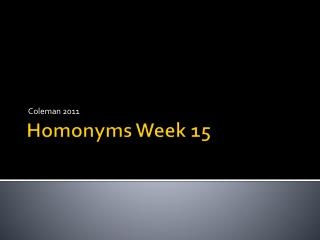 Homonyms  Week  15