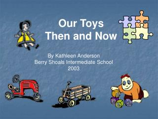 Our Toys Then and Now