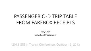 PASSENGER O-D TRIP TABLE FROM FAREBOX RECEIPTS
