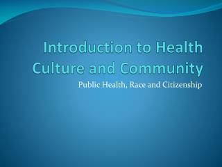 Introduction to Health Culture and Community