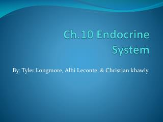 Ch.10 Endocrine  System