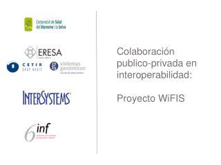 Colaboración publico-privada en interoperabilidad:  Proyecto WiFIS