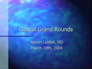 Clinical Grand Rounds