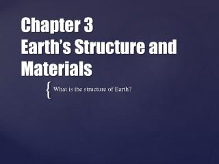 Chapter 3 Earth's Structure and Materials