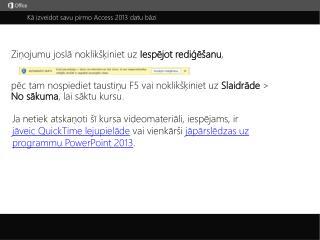 Kā izveidot savu pirmo Access2013 datu bāzi