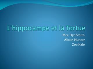L'hippocampe  et la  Tortue
