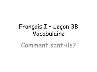 Français  I –  Leçon  3B Vocabulaire