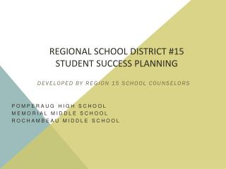 Regional School District #15 Student Success Planning