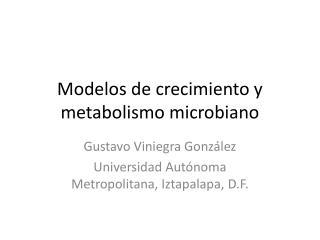 Modelos de crecimiento y metabolismo microbiano