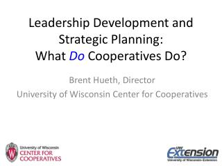 Leadership Development and Strategic Planning:  What  Do  Cooperatives Do?