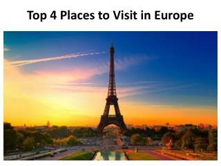 Top 4 Places to Visit in Europe