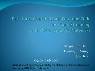 Path Virtualization Using Fountain Code  for Video Streaming  over Heterogeneous Networks