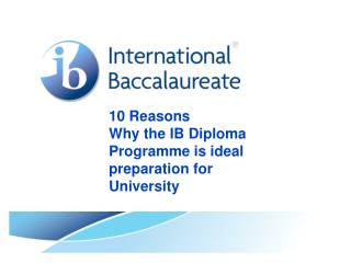 10 Reasons  Why the IB Diploma Programme is ideal preparation for University
