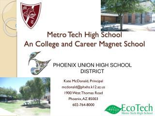 Metro Tech High School An College and Career Magnet School