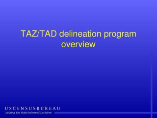 TAZ/TAD delineation program overview