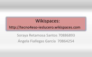 Wikispaces: http://tecno4eso-ieslucero.wikispaces.com