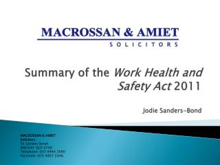 Summary of the  Work Health and Safety Act  2011 Jodie Sanders-Bond