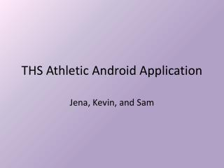 THS Athletic Android Application