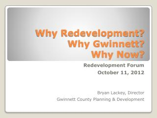 Why Redevelopment? Why Gwinnett? Why Now?