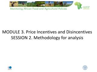 MODULE 3. Price Incentives and Disincentives SESSION 2. Methodology for analysis