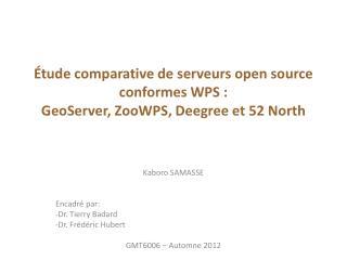 Étude comparative de serveurs open source conformes WPS :  GeoServer, ZooWPS, Deegree et 52  North
