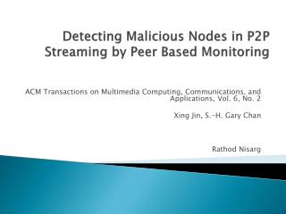 Detecting Malicious Nodes in P2P Streaming by Peer Based Monitoring