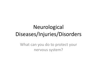 Neurological Diseases/Injuries/Disorders