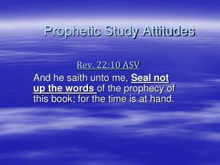Prophetic Study Attitudes