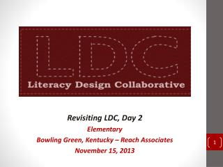Revisiting LDC, Day 2 Elementary Bowling Green, Kentucky – Reach Associates November 15, 2013