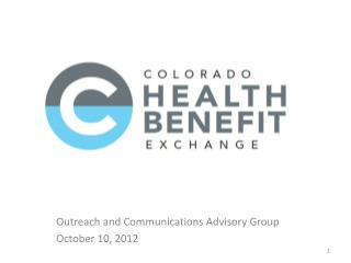 Outreach and Communications Advisory Group October 10, 2012