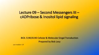 Lecture 09 – Second Messengers III –  cADPribose  &  Inositol  lipid signaling