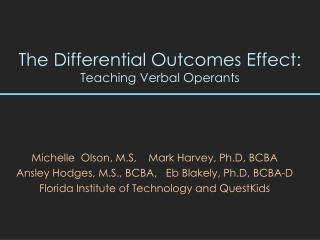 The Differential Outcomes Effect :  Teaching Verbal Operants